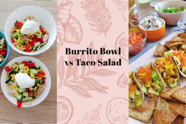 burrito bowl vs taco salad